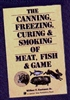 Canning, Freezing, Curing and Smoking of Meat Fish and Game