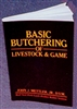 The Basic Butchering of Livestock and Game